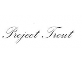 PROJECT TROUT